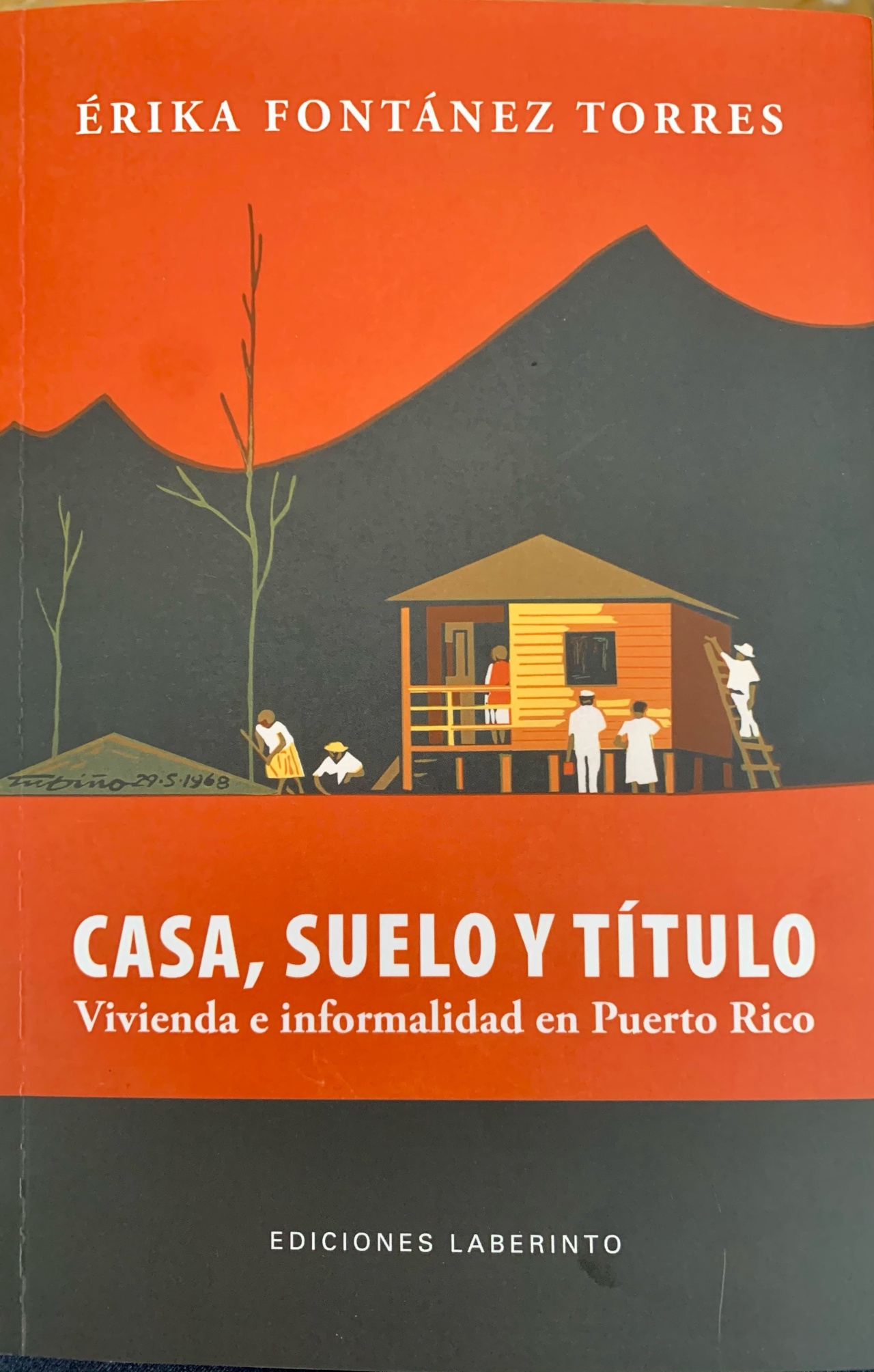 Nuevo libro: Casa, Suelo, Título: Vivienda e Informalidad en PuertoRico